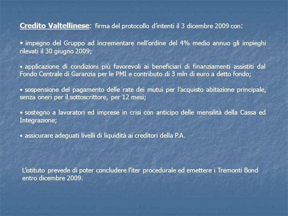 Credito Valtellinese: firma del protocollo dintenti il 3 dicembre 2009 con : impegno del Gruppo ad incrementare nellordine del 4% medio annuo gli impi