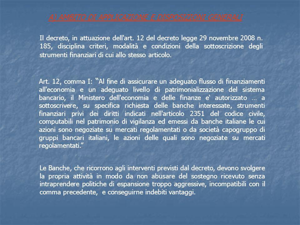Art. 12, comma I: Al fine di assicurare un adeguato flusso di finanziamenti all'economia e un adeguato livello di patrimonializzazione del sistema ban