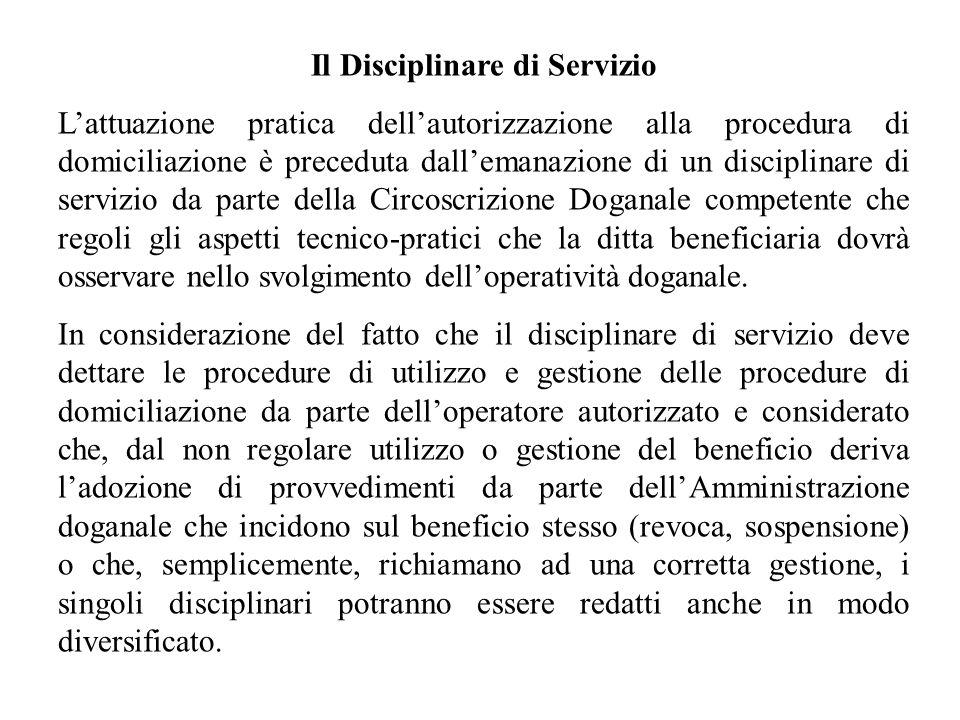 Il Disciplinare di Servizio Lattuazione pratica dellautorizzazione alla procedura di domiciliazione è preceduta dallemanazione di un disciplinare di s