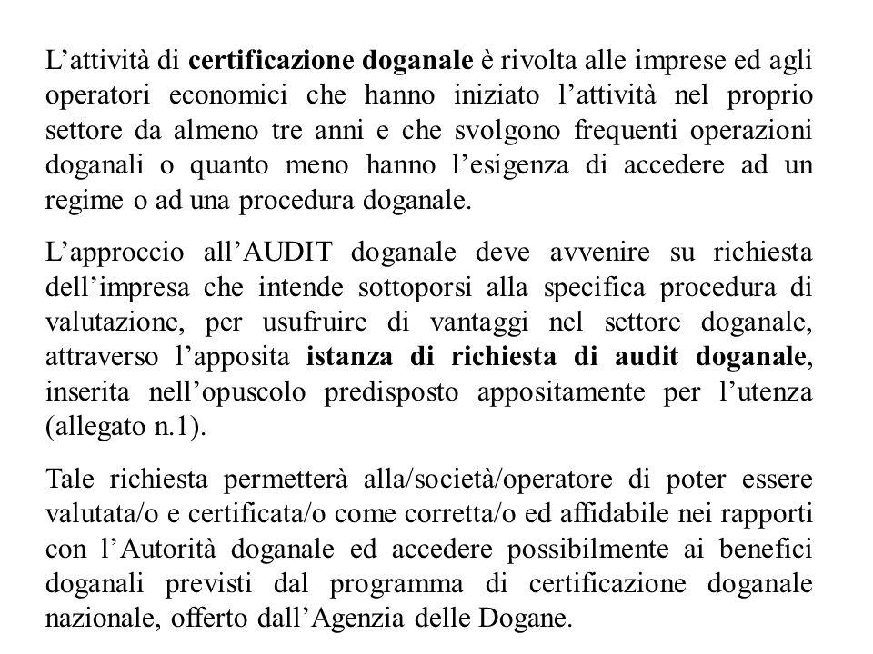 Lattività di certificazione doganale è rivolta alle imprese ed agli operatori economici che hanno iniziato lattività nel proprio settore da almeno tre