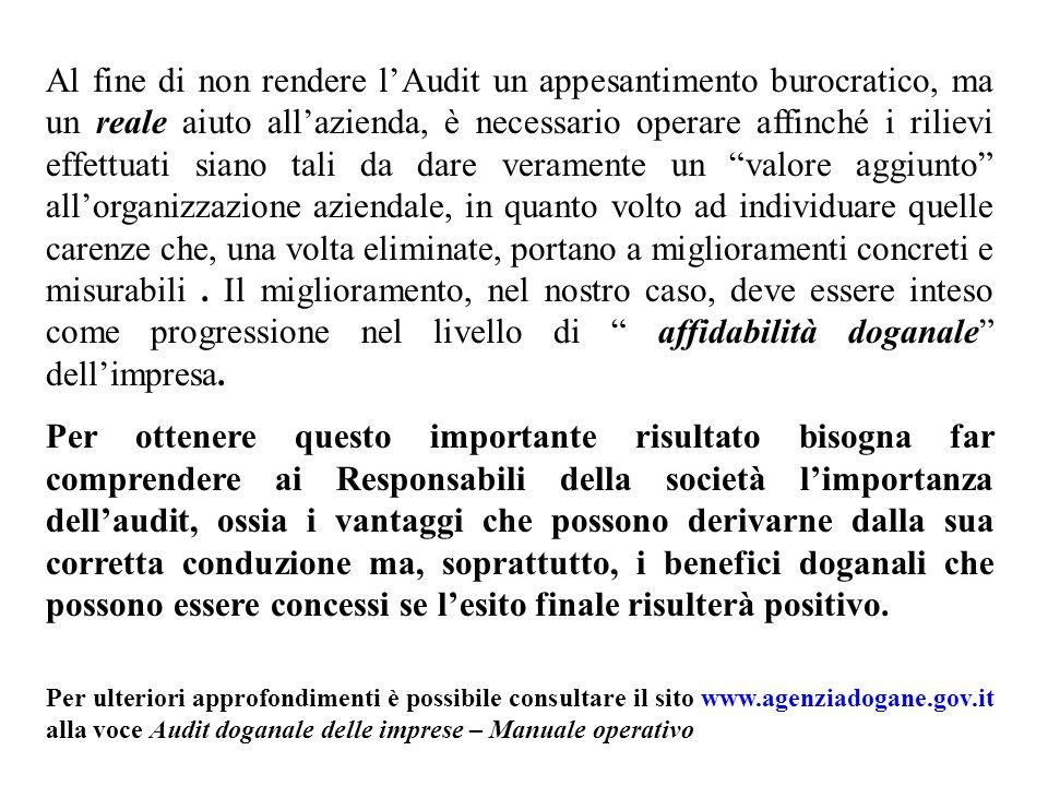 Al fine di non rendere lAudit un appesantimento burocratico, ma un reale aiuto allazienda, è necessario operare affinché i rilievi effettuati siano ta