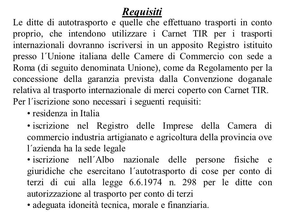 Le ditte di autotrasporto e quelle che effettuano trasporti in conto proprio, che intendono utilizzare i Carnet TIR per i trasporti internazionali dov