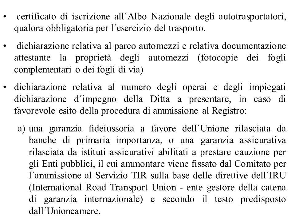 certificato di iscrizione all´Albo Nazionale degli autotrasportatori, qualora obbligatoria per l´esercizio del trasporto. dichiarazione relativa al pa