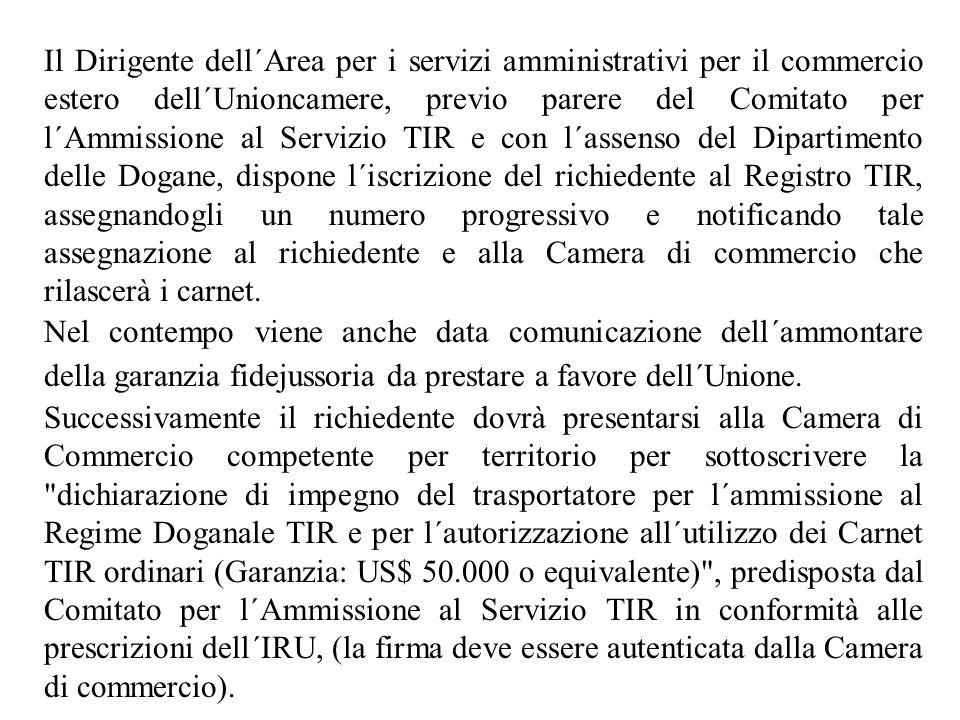 Il Dirigente dell´Area per i servizi amministrativi per il commercio estero dell´Unioncamere, previo parere del Comitato per l´Ammissione al Servizio