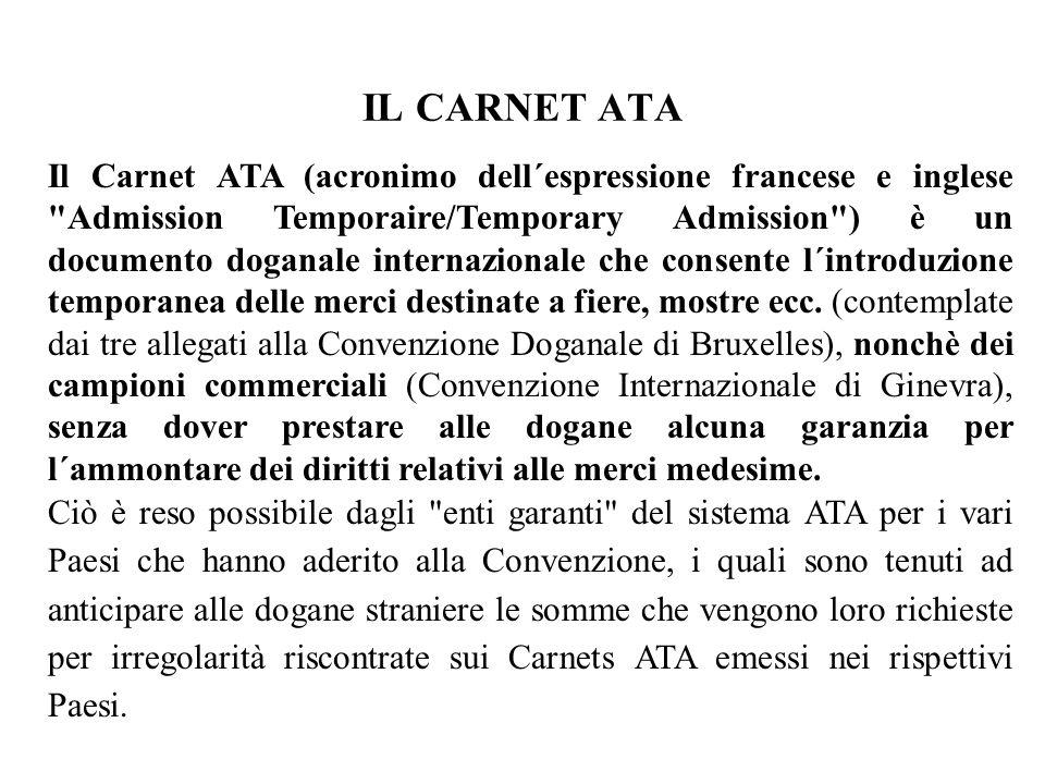 IL CARNET ATA Il Carnet ATA (acronimo dell´espressione francese e inglese