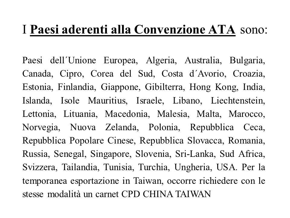 I Paesi aderenti alla Convenzione ATA sono: Paesi dell´Unione Europea, Algeria, Australia, Bulgaria, Canada, Cipro, Corea del Sud, Costa d´Avorio, Cro