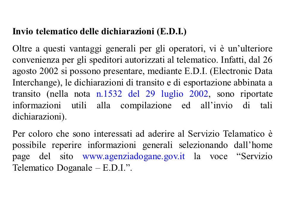 Invio telematico delle dichiarazioni (E.D.I.) Oltre a questi vantaggi generali per gli operatori, vi è unulteriore convenienza per gli speditori autor