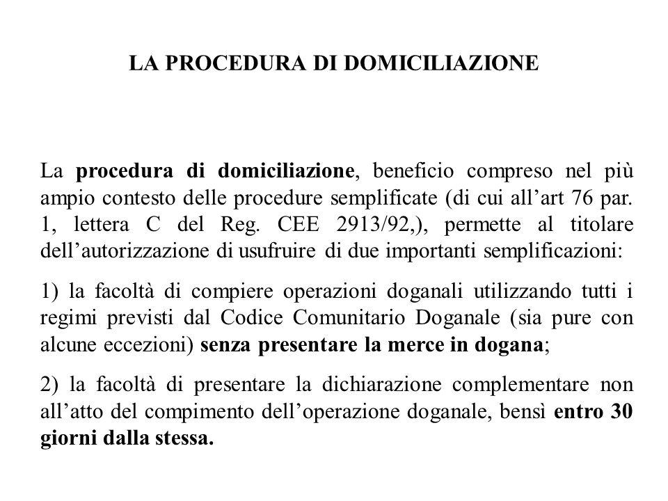 La procedura di domiciliazione, beneficio compreso nel più ampio contesto delle procedure semplificate (di cui allart 76 par. 1, lettera C del Reg. CE
