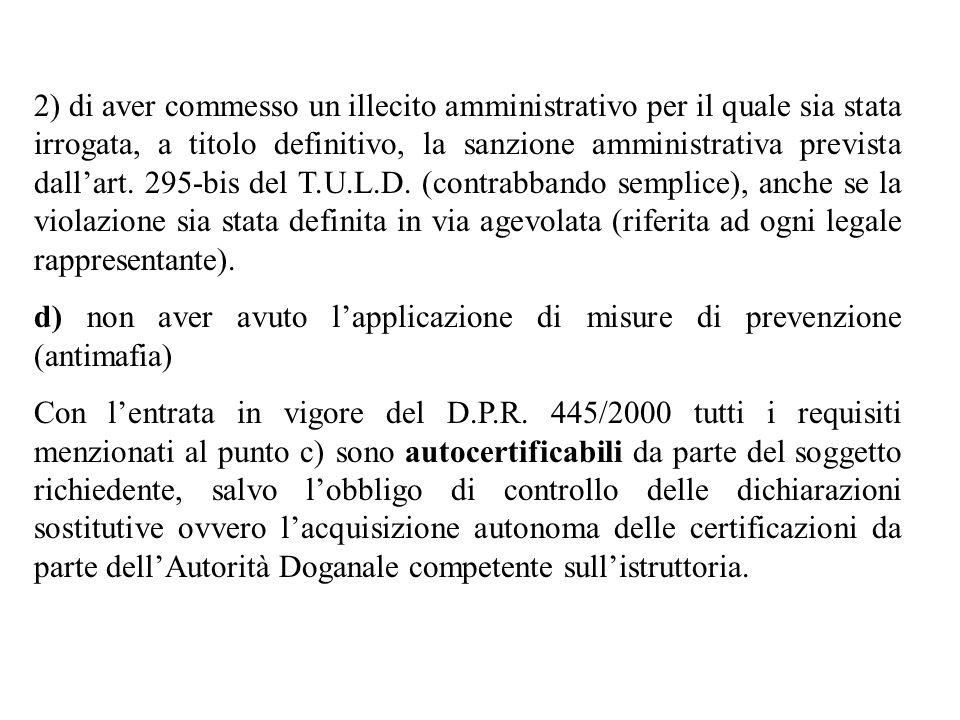 2) di aver commesso un illecito amministrativo per il quale sia stata irrogata, a titolo definitivo, la sanzione amministrativa prevista dallart. 295-
