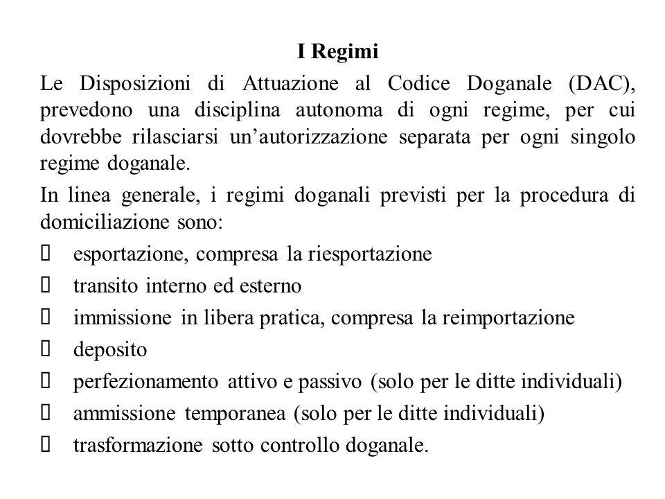 I Regimi Le Disposizioni di Attuazione al Codice Doganale (DAC), prevedono una disciplina autonoma di ogni regime, per cui dovrebbe rilasciarsi unauto