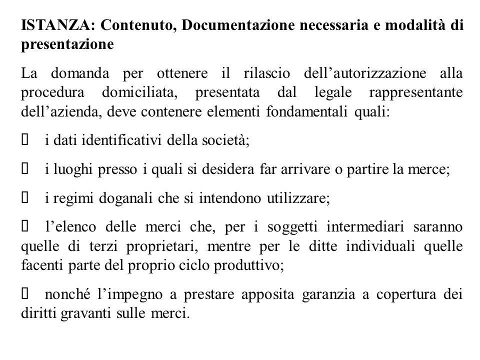 ISTANZA: Contenuto, Documentazione necessaria e modalità di presentazione La domanda per ottenere il rilascio dellautorizzazione alla procedura domici
