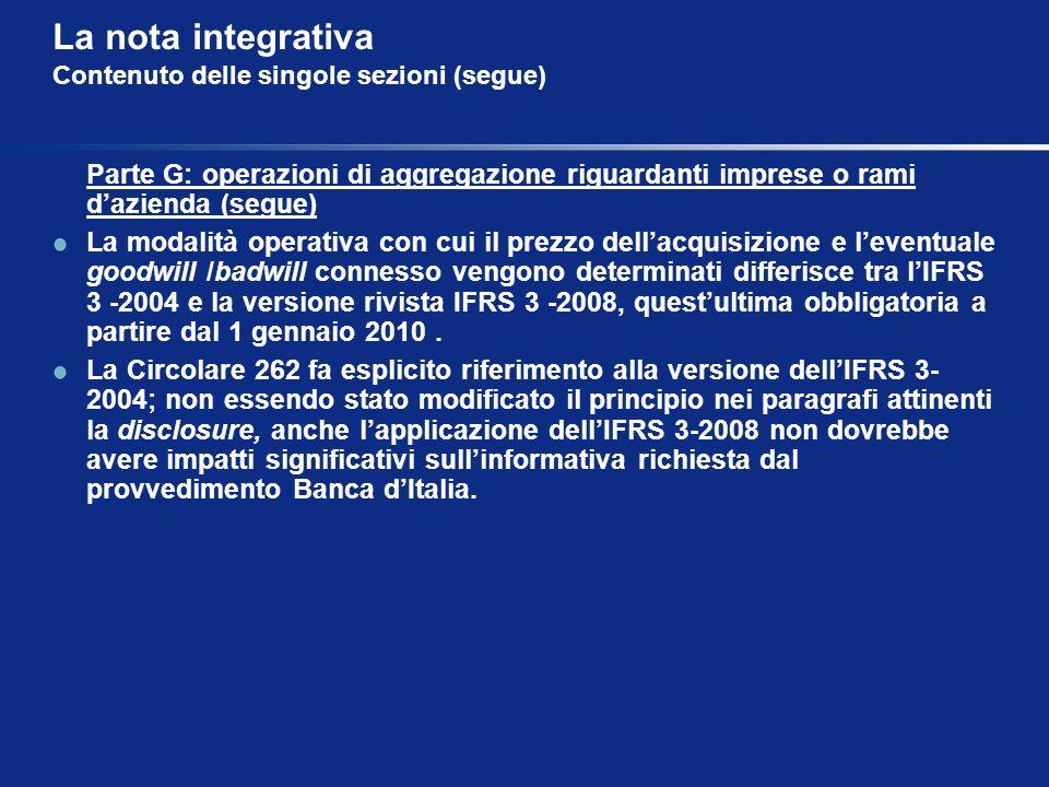 La nota integrativa Contenuto delle singole sezioni (segue) Parte G: operazioni di aggregazione riguardanti imprese o rami dazienda (segue) La modalit