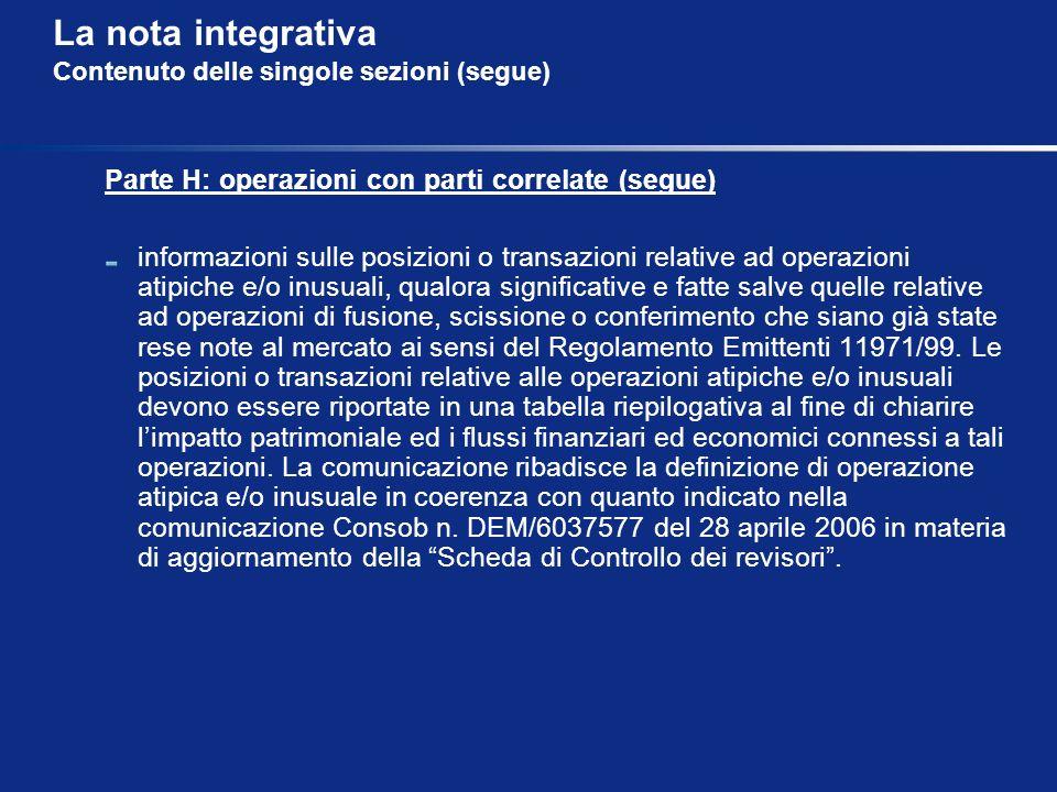 La nota integrativa Contenuto delle singole sezioni (segue) Parte H: operazioni con parti correlate (segue) informazioni sulle posizioni o transazioni