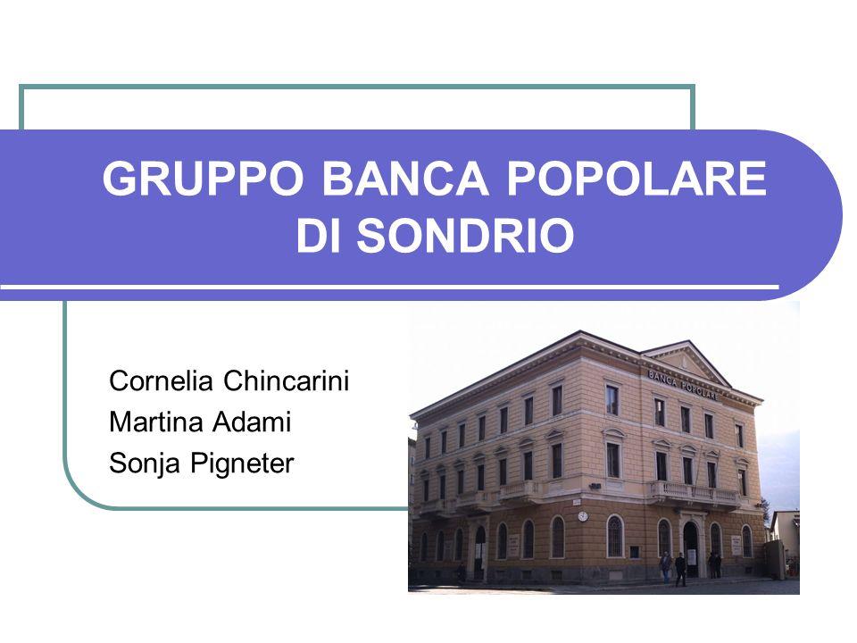 GRUPPO BANCA POPOLARE DI SONDRIO Cornelia Chincarini Martina Adami Sonja Pigneter