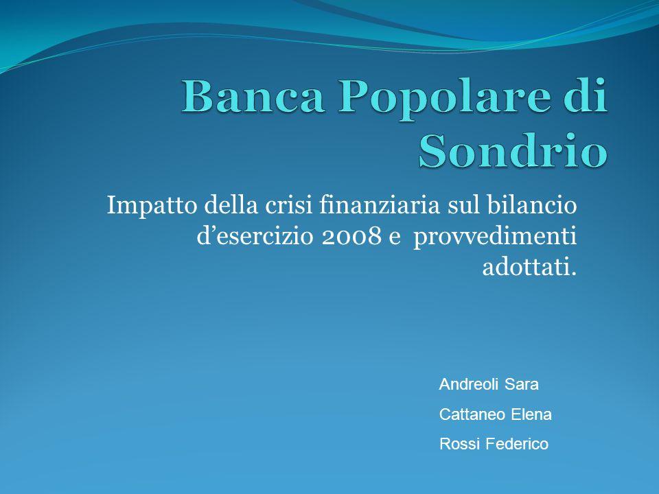 Impatto della crisi finanziaria sul bilancio desercizio 2008 e provvedimenti adottati.