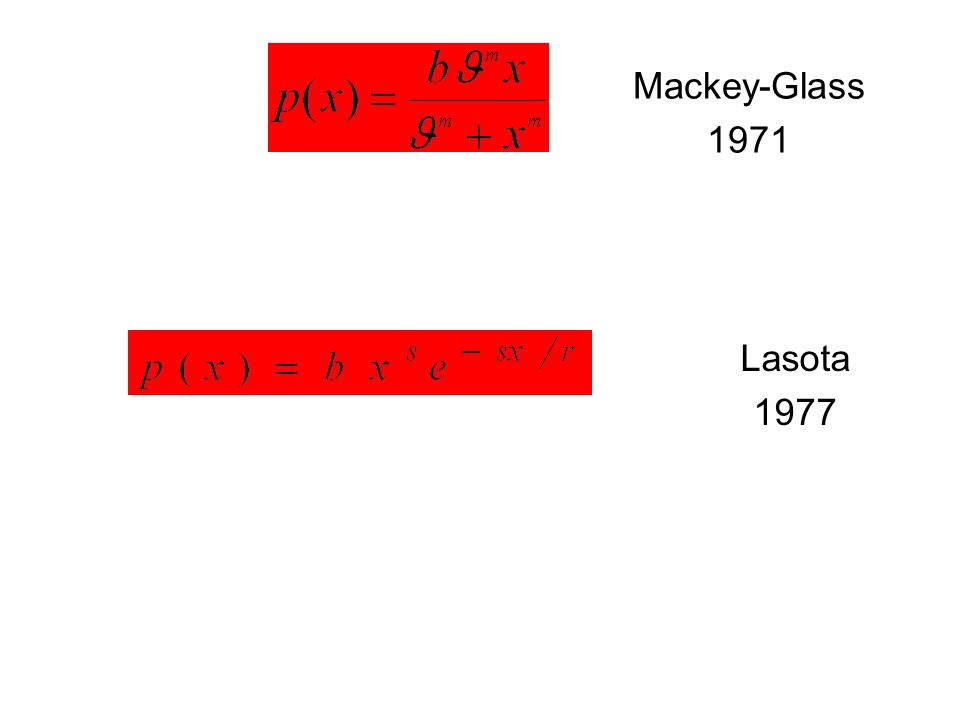 Mackey-Glass 1971 Lasota 1977