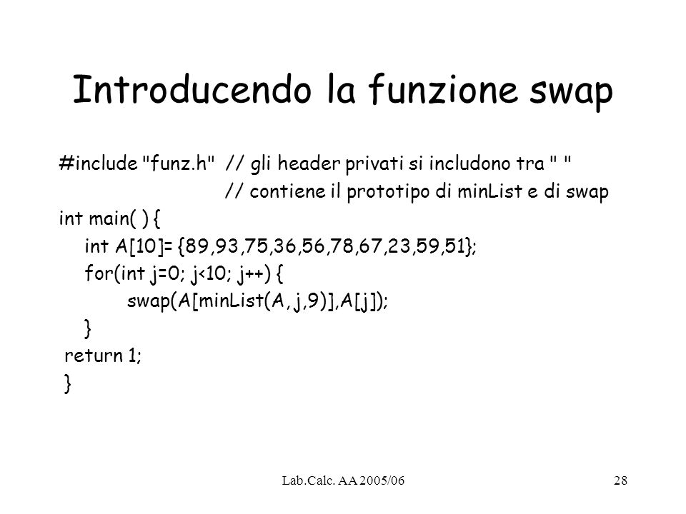 Lab.Calc. AA 2005/0628 Introducendo la funzione swap #include