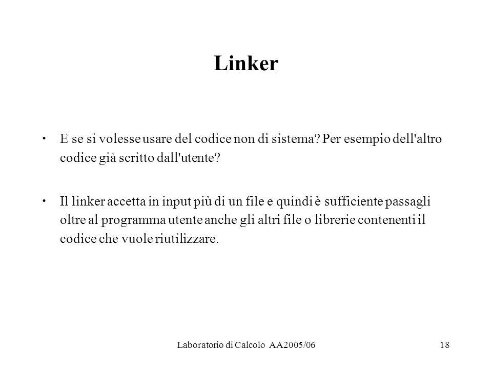 Laboratorio di Calcolo AA2005/0618 Linker E se si volesse usare del codice non di sistema.