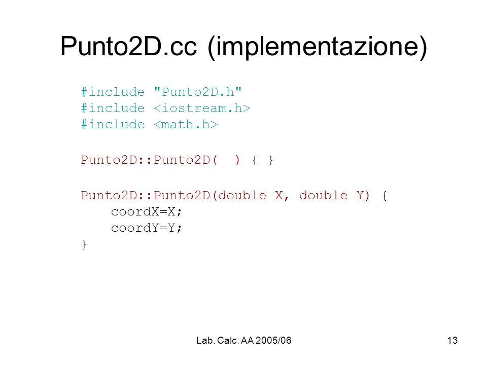 Lab. Calc. AA 2005/0613 Punto2D.cc (implementazione) #include