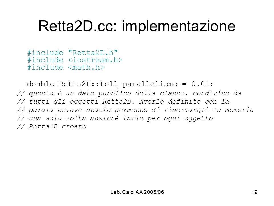 Lab. Calc. AA 2005/0619 Retta2D.cc: implementazione #include
