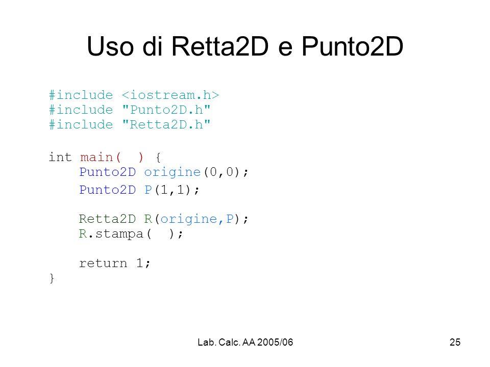 Lab. Calc. AA 2005/0625 Uso di Retta2D e Punto2D #include #include