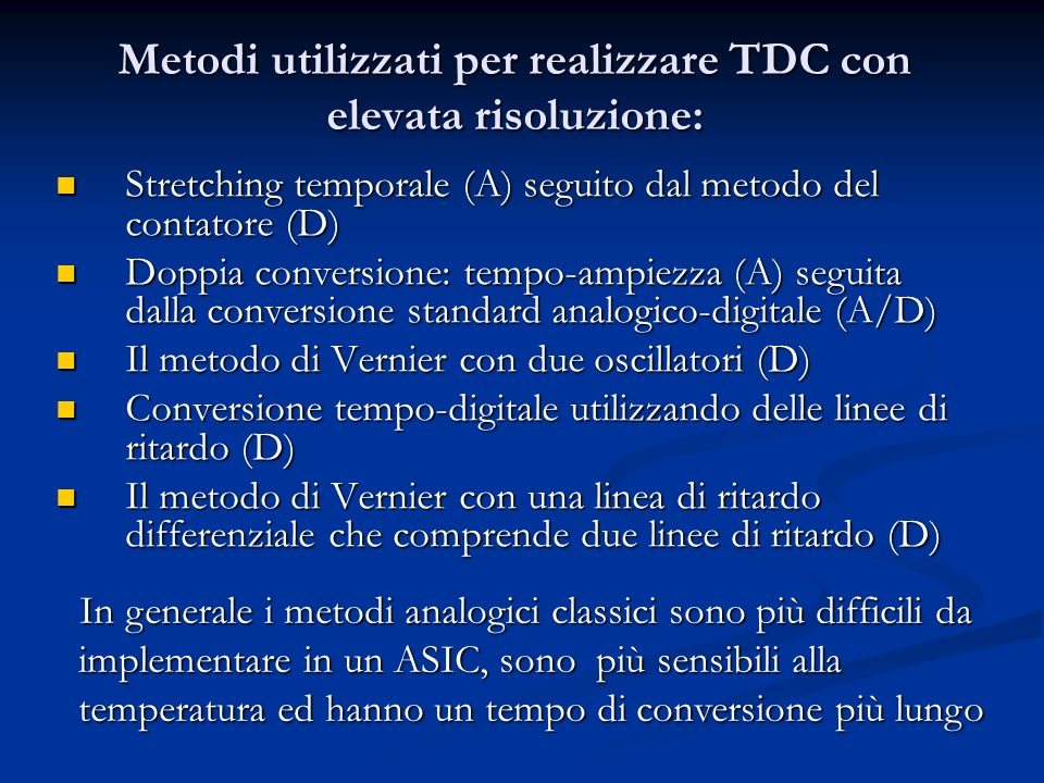 Metodi utilizzati per realizzare TDC con elevata risoluzione: Stretching temporale (A) seguito dal metodo del contatore (D) Stretching temporale (A) s