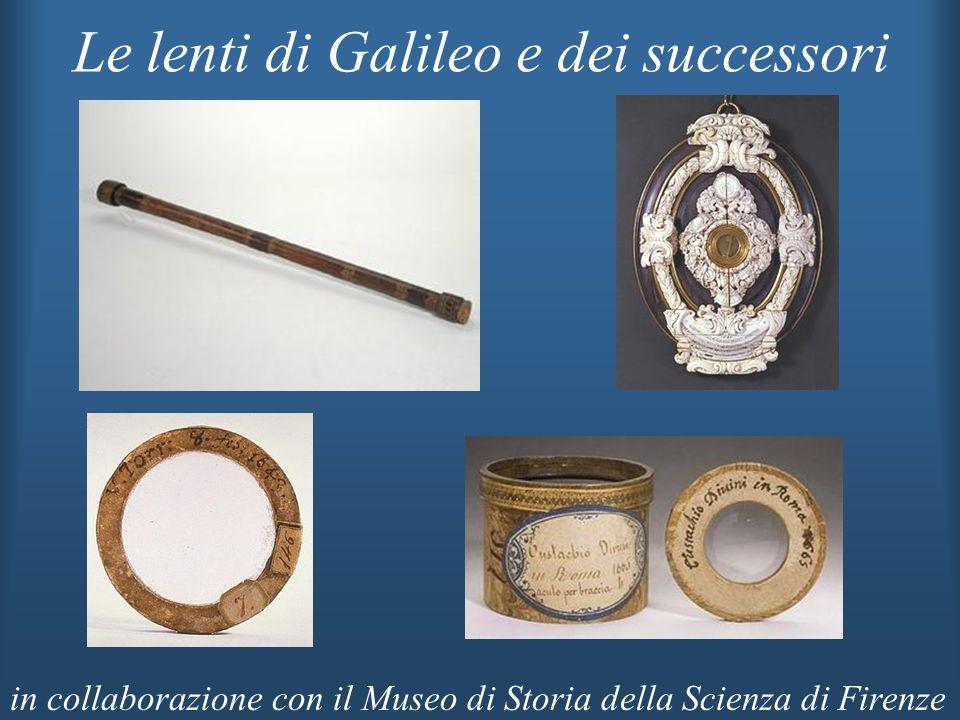 Le lenti di Galileo e dei successori in collaborazione con il Museo di Storia della Scienza di Firenze