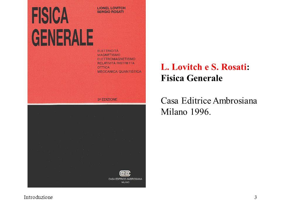 Introduzione4 Testi consigliati L.Lovitch e S.