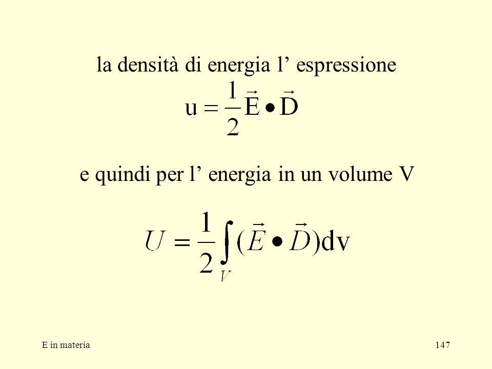 E in materia147 la densità di energia l espressione e quindi per l energia in un volume V