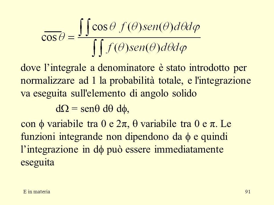 E in materia91 dove lintegrale a denominatore è stato introdotto per normalizzare ad 1 la probabilità totale, e l'integrazione va eseguita sull'elemen