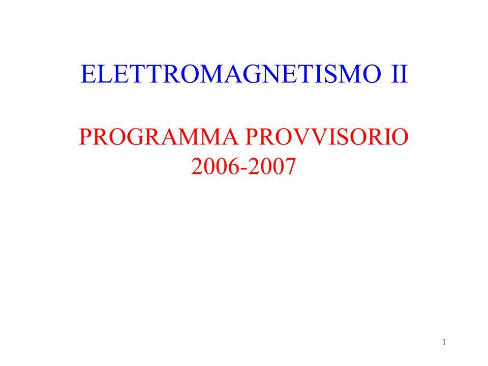 1 ELETTROMAGNETISMO II PROGRAMMA PROVVISORIO 2006-2007