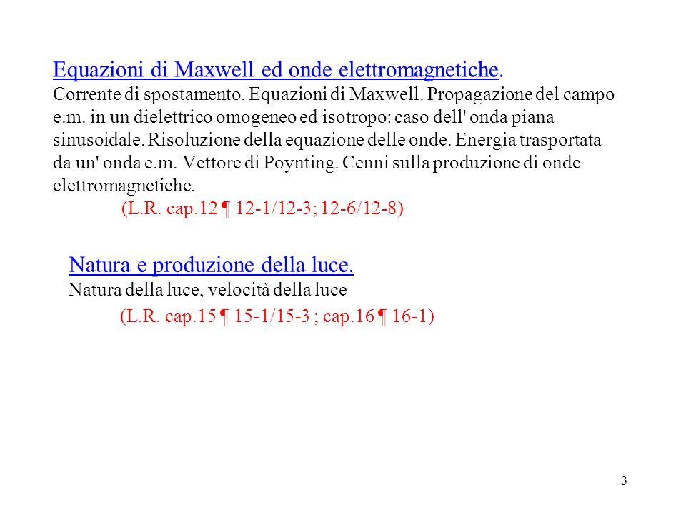 3 Equazioni di Maxwell ed onde elettromagnetiche. Corrente di spostamento. Equazioni di Maxwell. Propagazione del campo e.m. in un dielettrico omogene