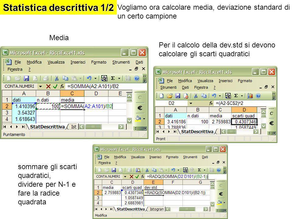 Statistica descrittiva 2/2 Esistono, alternativamente, funzioni statistiche di Excel che operano media e dev.standard