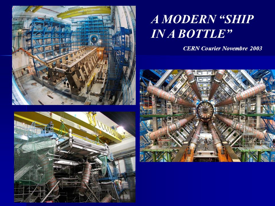 A MODERN SHIP IN A BOTTLE CERN Courier Novembre 2003