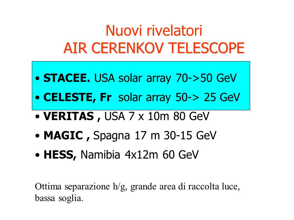 Nuovi rivelatori AIR CERENKOV TELESCOPE STACEE.
