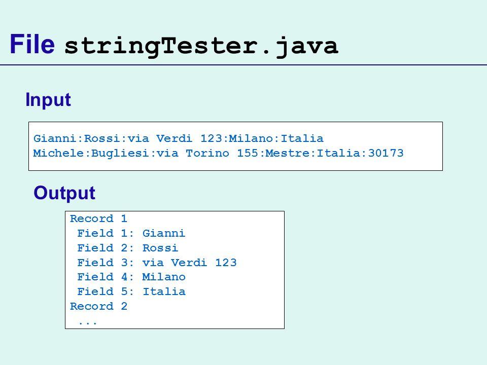 Gianni:Rossi:via Verdi 123:Milano:Italia Michele:Bugliesi:via Torino 155:Mestre:Italia:30173 Input Record 1 Field 1: Gianni Field 2: Rossi Field 3: vi