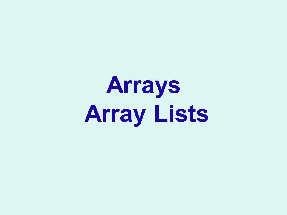 Arrays Array Lists