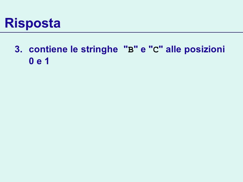 Risposta 3.contiene le stringhe