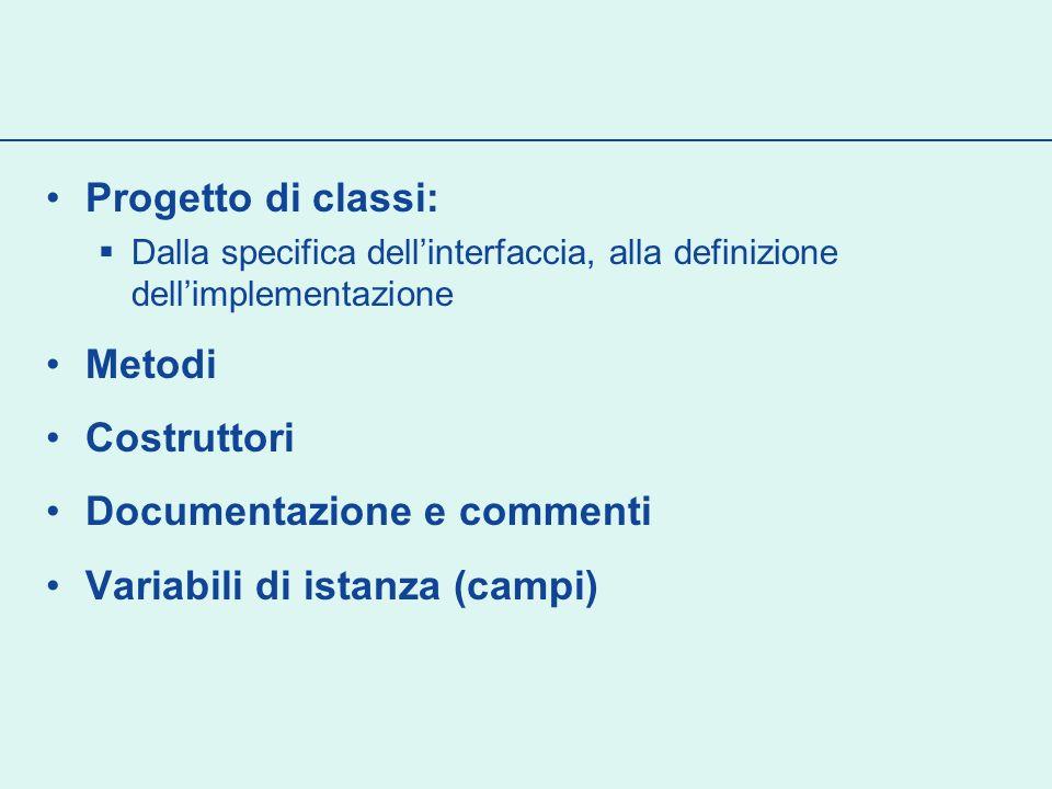 Sintassi: dichiarazione di campi class ClassName {...