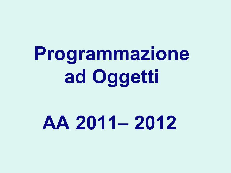 Programmazione ad Oggetti AA 2011– 2012