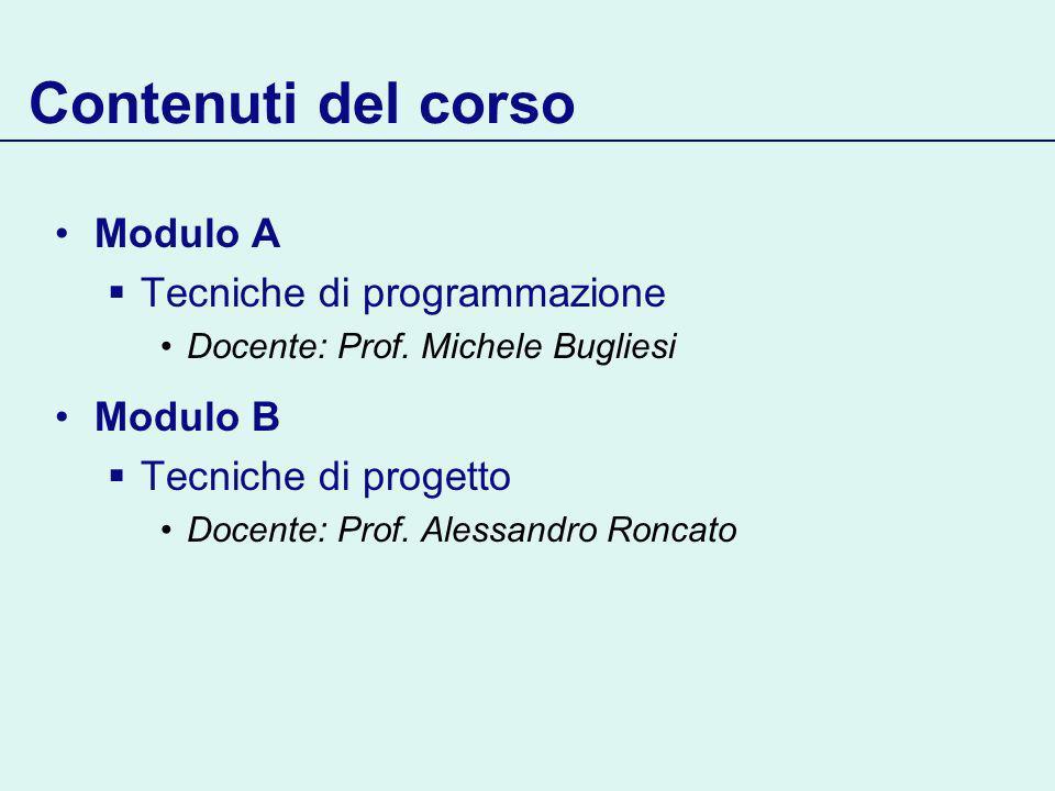 Contenuti del corso Modulo A Tecniche di programmazione Docente: Prof.