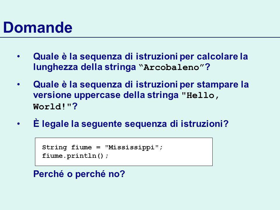 Domande Quale è la sequenza di istruzioni per calcolare la lunghezza della stringa Arcobaleno .