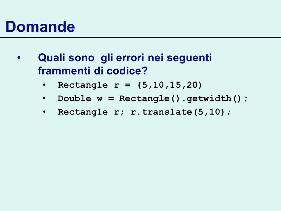 Domande Quali sono gli errori nei seguenti frammenti di codice.