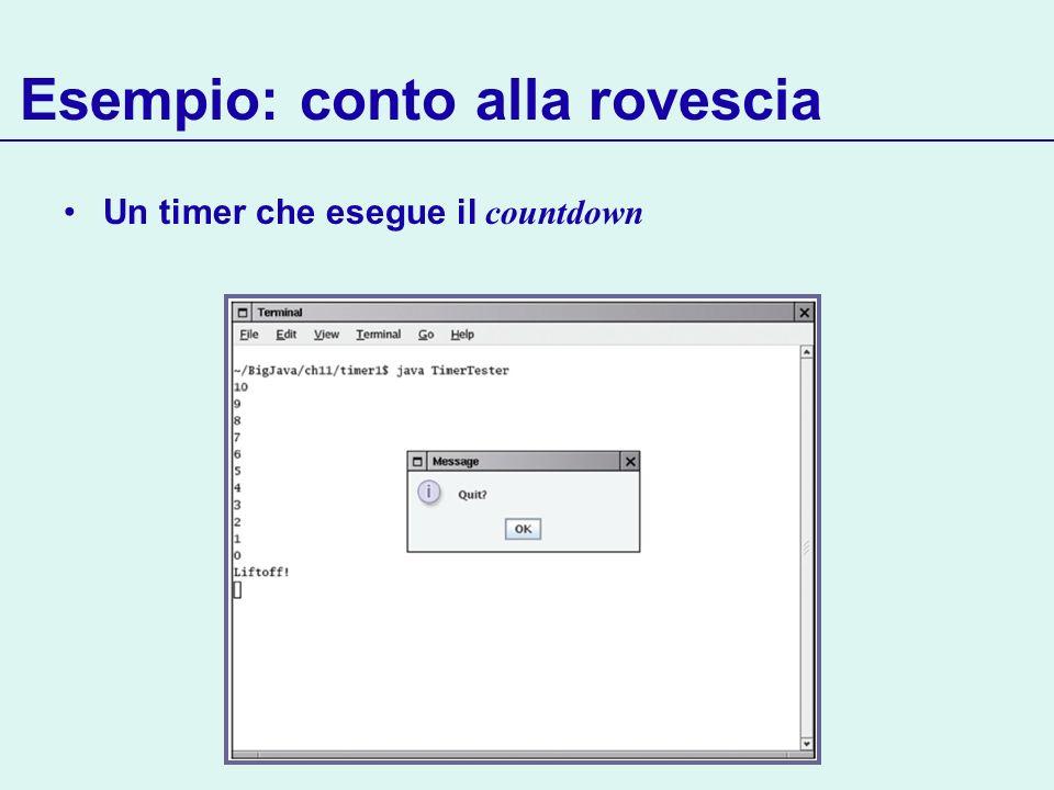 Esempio: conto alla rovescia Un timer che esegue il countdown