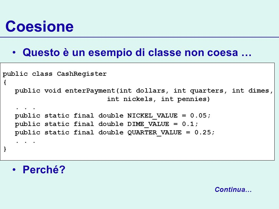 Sintassi: dichiarazione di classe public class ClassName implements InterfaceName, InterfaceName,...