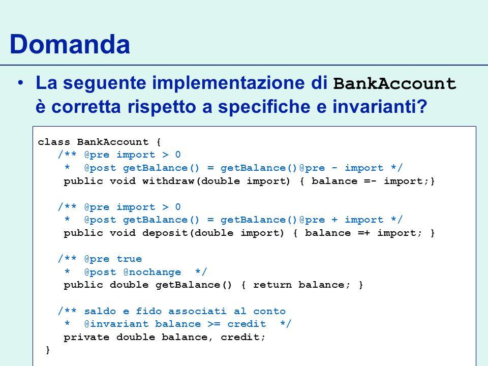 Domanda La seguente implementazione di BankAccount è corretta rispetto a specifiche e invarianti.
