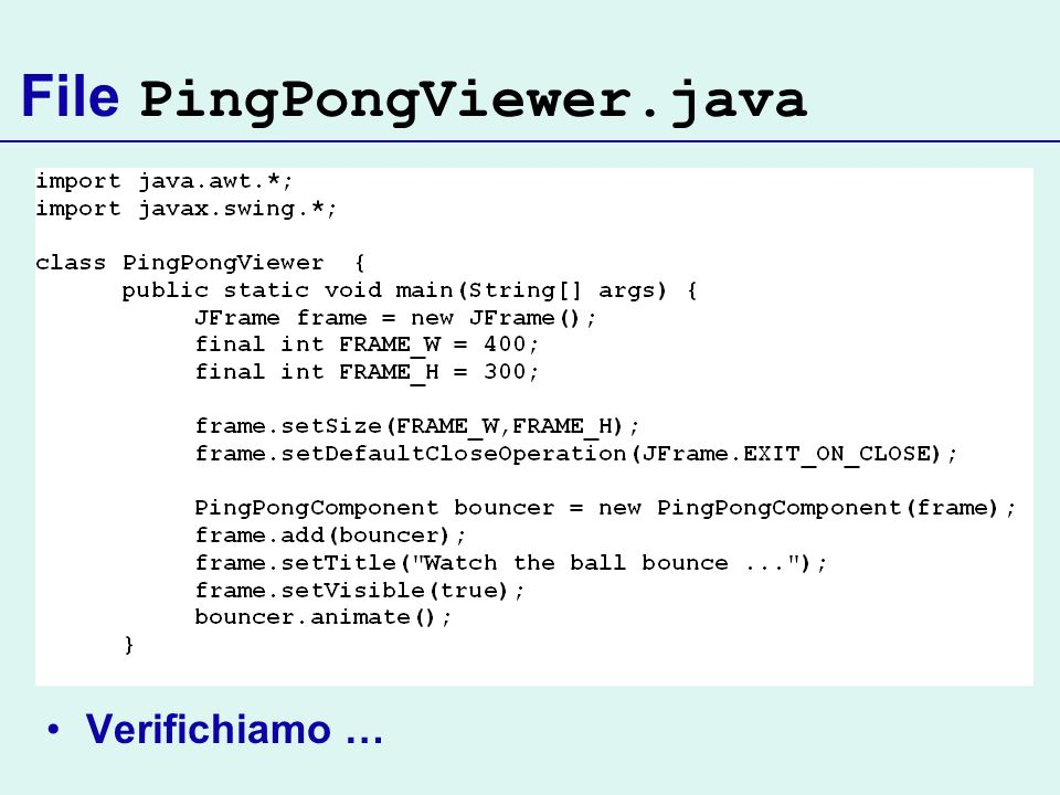File PingPongViewer.java Verifichiamo …