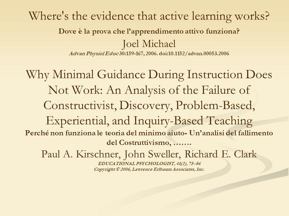 E poi dimostrato che gli insegnanti che hanno ottenuto buoni risultati con metodi costruttivisti hanno speso molte energie nel predisporre le situazioni di apprendimento.