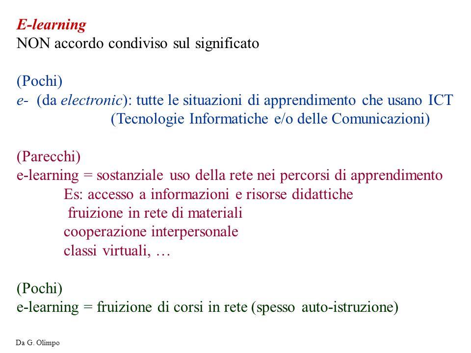 E-learning NON accordo condiviso sul significato (Pochi) e- (da electronic): tutte le situazioni di apprendimento che usano ICT (Tecnologie Informatic