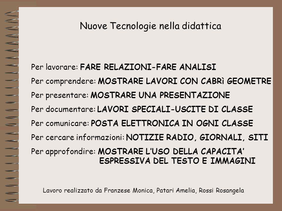 Lavoro realizzato da Franzese Monica, Patari Amelia, Rossi Rosangela Nuove Tecnologie nella didattica Per lavorare: FARE RELAZIONI-FARE ANALISI Per co